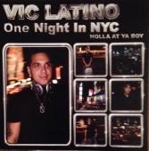 Vic Latino: One Night in New York City