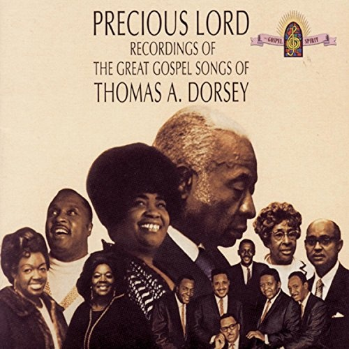 Precious Lord: The Great Gospel Songs of Thomas A. Dorsey
