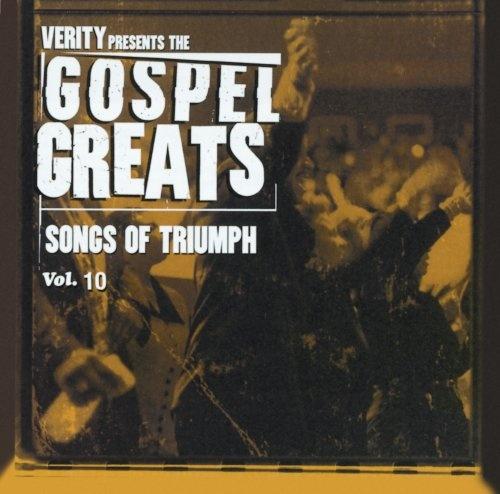 Gospel greats vol 10 songs of triumph various artists songs