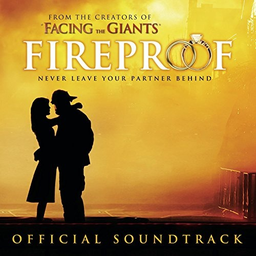 Fireproof [Original Motion Picture Soundtrack]