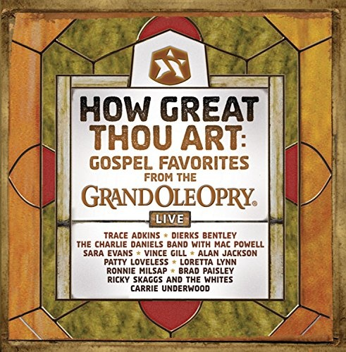 How Great Thou Art: Gospel Favorites from the Grand Ole Opry
